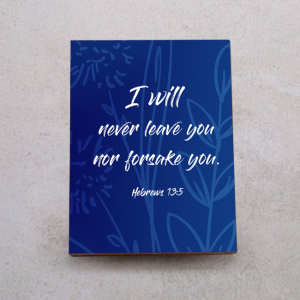 Stand-I will never leave nor forsake you Heb.13:5