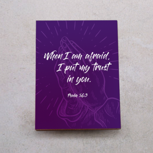 Stand-When I am afraid I put my trust Ps.56:3