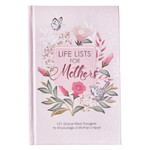 Life Lists For Mothers-101 Grace-Filled Thoughts to Encourage A Mother's Heart