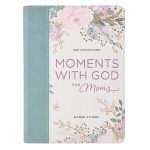 Moments With God For Moms Faux Leather Daily Devotional