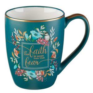 Mug-Let your Faith be Bigger than your Fear