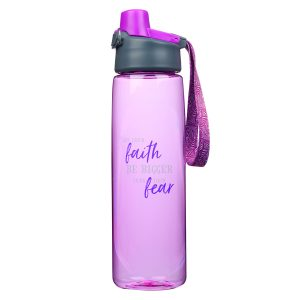 Waterbottle-Let Your Faith Be Bigger Than Your Fear